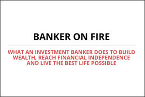 Banker on FIRE exp