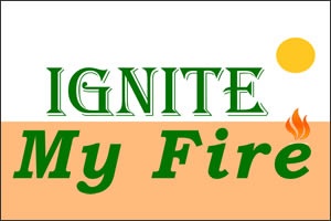 Ignite My Fire exp